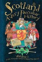 Scotland A Very Peculiar History Vol 1.jpg